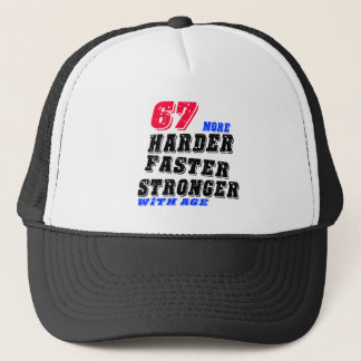 Gorra De Camionero 67 más fuertes más rápidos más duros con edad