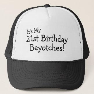 Gorra De Camionero Es mi 21ro cumpleaños Beyotches