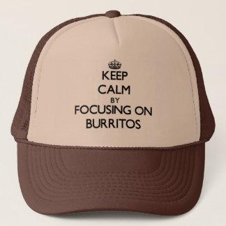Gorra De Camionero Guarde la calma centrándose en los Burritos
