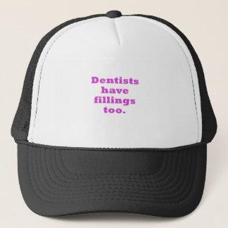 Gorra De Camionero Los dentistas tienen rellenos también