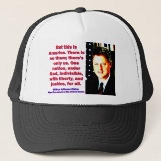 Gorra De Camionero Pero éste es América - Bill Clinton