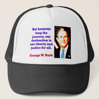 Gorra De Camionero Pero sin embargo de largo el viaje - G W Bush