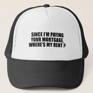 Gorra De Camionero Puesto que estoy pagando su hipoteca donde está mi