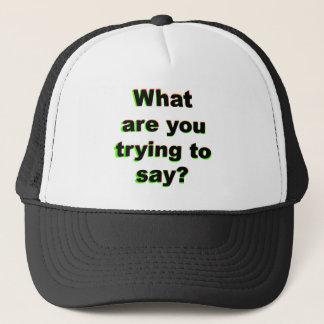 Gorra De Camionero ¿Qué usted está intentando decir?