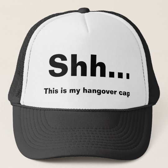 Gorra De Camionero Shh... This is my hangover cap