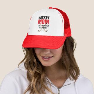 Gorra De Camionero Soy la mamá del hockey que le advirtieron sobre