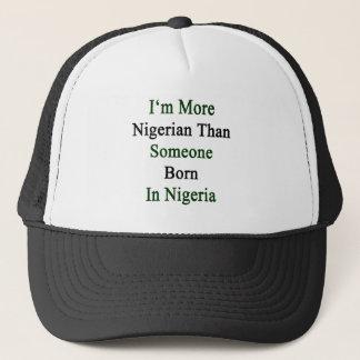 Gorra De Camionero Soy más nigeriano que alguien nacida en Nigeria