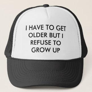 Gorra De Camionero Tengo que conseguir más viejo pero rechazo crecer