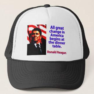 Gorra De Camionero Todo el gran cambio en América - Ronald Reagan