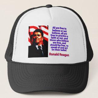 Gorra De Camionero Todos están libres de creer - a Ronald Reagan