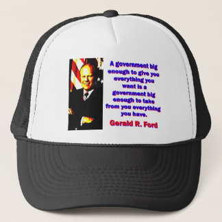 Gorra De Camionero Un gobierno bastante grande - Gerald Ford