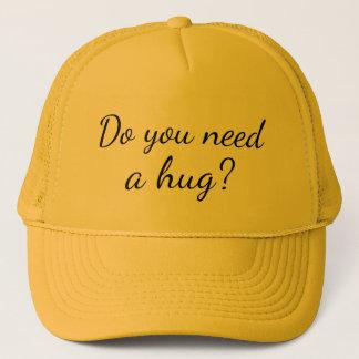 Gorra De Camionero Usted necesita una diversión del abrazo