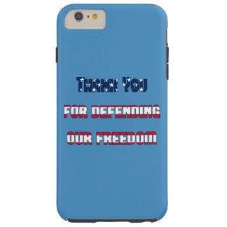 Gracias por defender nuestra libertad funda de iPhone 6 plus tough