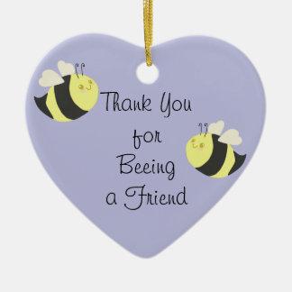 Gracias por ser (beeing) un ornamento del amigo