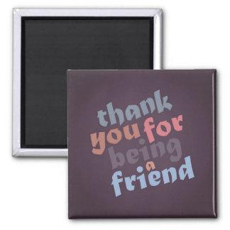Gracias por ser un imán del amigo