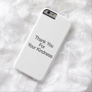 Gracias por su amabilidad funda de iPhone 6 barely there