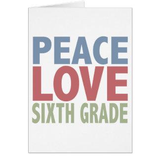 Grado del amor de la paz sexto tarjeta de felicitación