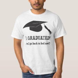 ¡Gradué!  ¿Puedo volver ahora acostar? Camiseta