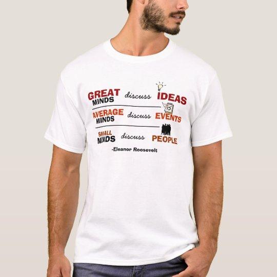 Grandes mentes y pequeñas mentes camiseta