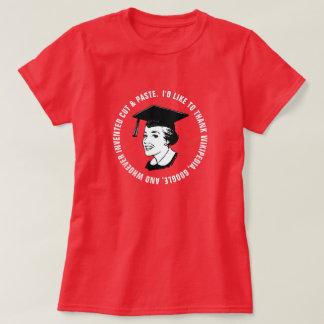 Gratitud divertida del graduado de la hembra camiseta