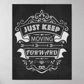 Guarde el moverse adelante, poster de motivación póster
