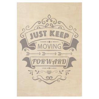 Guarde el moverse adelante, poster de motivación póster de madera
