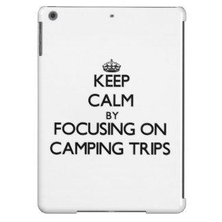 Guarde la calma centrándose en acampadas