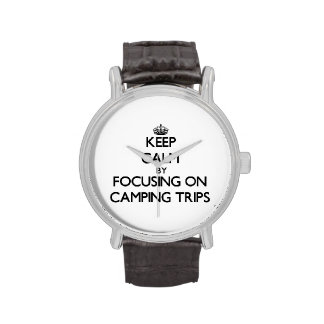 Guarde la calma centrándose en acampadas relojes de mano