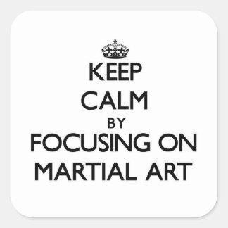 Guarde la calma centrándose en arte marcial pegatina cuadrada