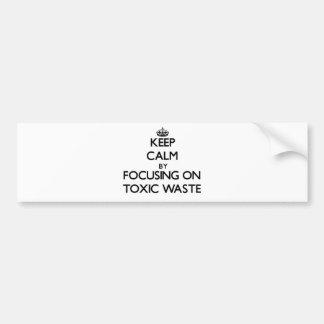 Guarde la calma centrándose en basura tóxica pegatina para coche