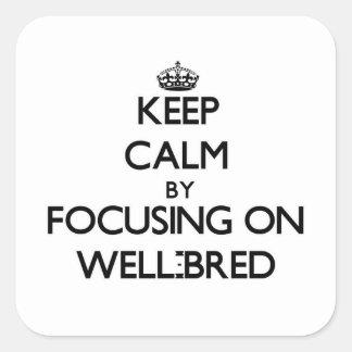 Guarde la calma centrándose en bien educado calcomanía cuadradas personalizadas