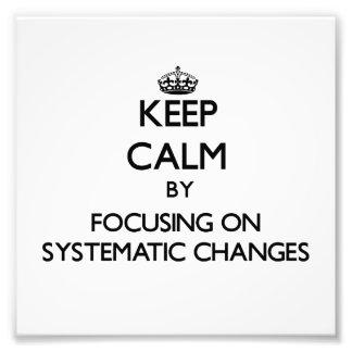 Guarde la calma centrándose en cambios sistemático