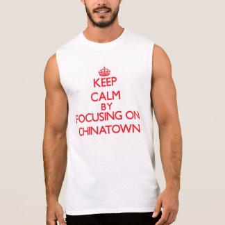 Guarde la calma centrándose en Chinatown Camiseta Sin Mangas