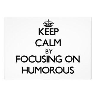 Guarde la calma centrándose en chistoso