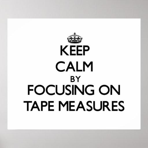 Guarde la calma centrándose en cintas métricas impresiones