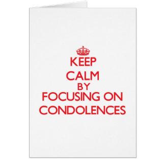 Guarde la calma centrándose en condolencias felicitacion