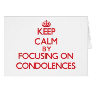 Guarde la calma centrándose en condolencias tarjetas