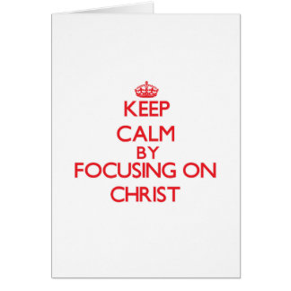 Guarde la calma centrándose en Cristo Tarjetas