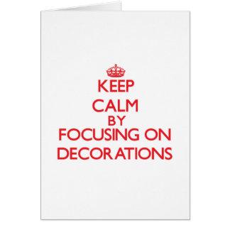 Guarde la calma centrándose en decoraciones tarjetón