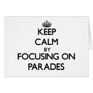 Guarde la calma centrándose en desfiles tarjeta pequeña