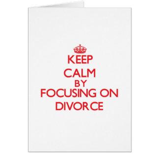 Guarde la calma centrándose en divorcio felicitaciones