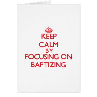 Guarde la calma centrándose en el bautismo tarjeta