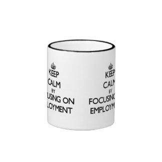 Guarde la calma centrándose en el EMPLEO Tazas De Café