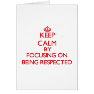 Guarde la calma centrándose en el respeto tarjeta de felicitación
