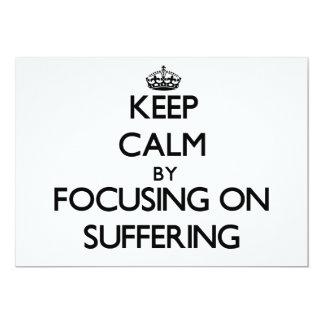Guarde la calma centrándose en el sufrimiento comunicado personal
