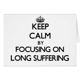 Guarde la calma centrándose en el sufrimiento larg felicitación