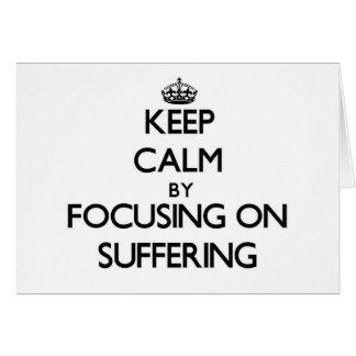 Guarde la calma centrándose en el sufrimiento