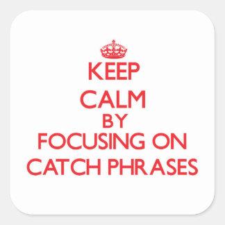 Guarde la calma centrándose en esloganes calcomania cuadradas personalizadas