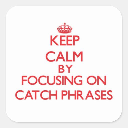 Guarde la calma centrándose en esloganes calcomanía cuadradas personalizadas