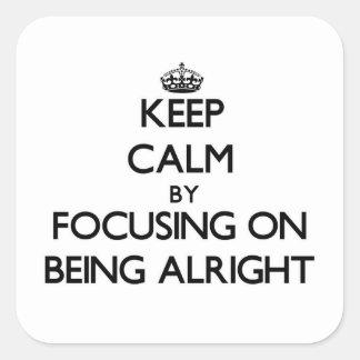 Guarde la calma centrándose en estar bien calcomanía cuadradas personalizada